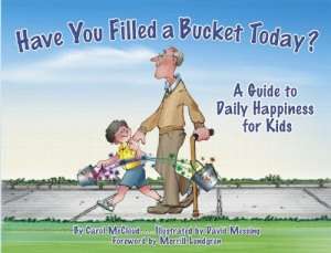 The book Have You Filled a Bucket Today?