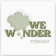 We Wonder podcast